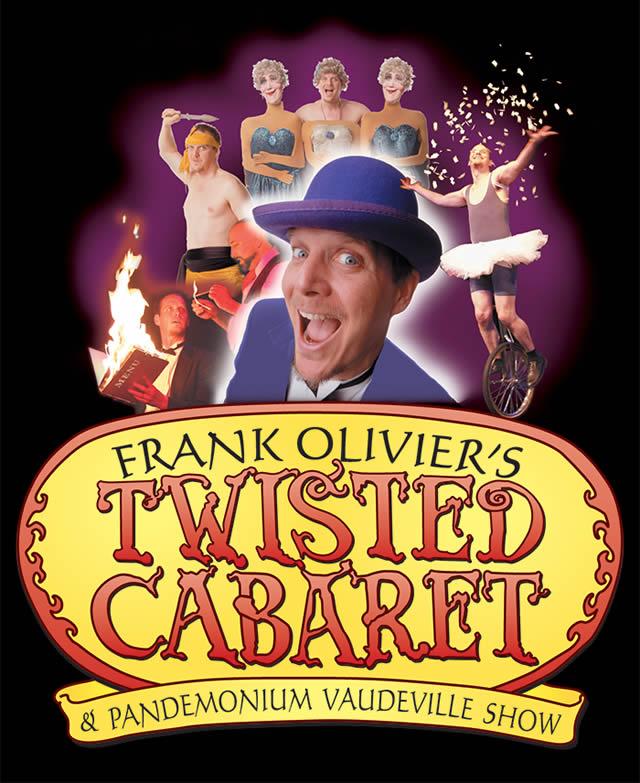 Photo courtesy of the Frank Oliver's Twisted Cabaret website.